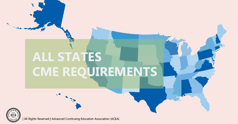 Cme Requirements All States Maintenance Of Licensure And Certification